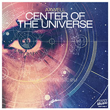 Axwell - Center Of The Universe (Real Original Mix) [NRJ WORLD EXCLUSIVE PREMIERE]