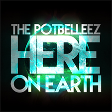 The Potbelleez - Here On Earth