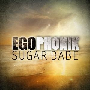 Egophonik - Sugar Babe