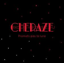 Cheraze - Promets Pas La Lune