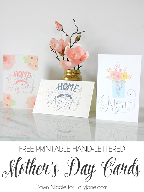Free Printable Hand-Lettered Mother\u0027s Day Cards