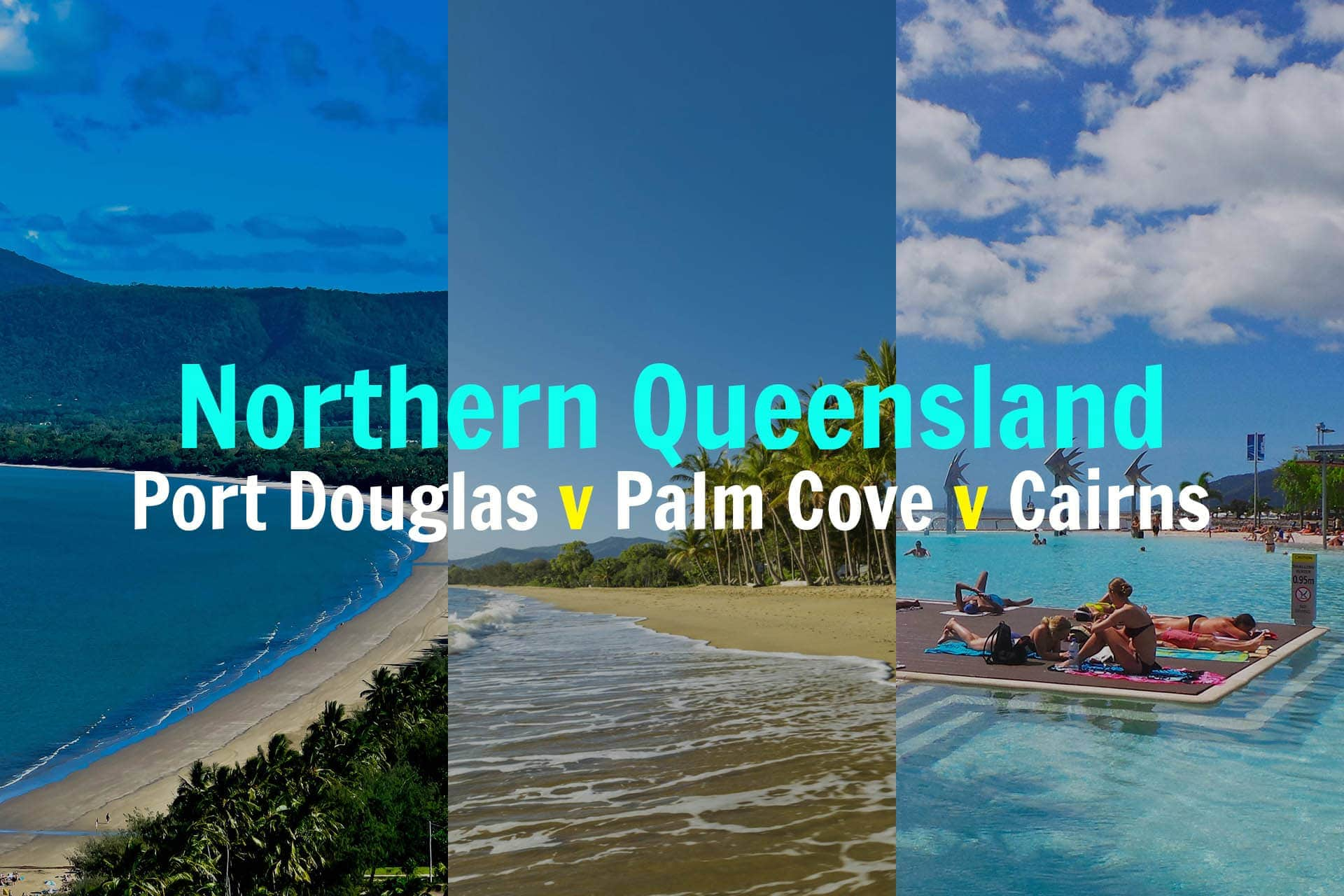 North Queensland Holiday Packages Port Douglas Vs Palm Cove Vs Cairns Londoner In Sydney