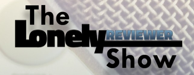 "The LonelyReviewer Show – Episode 2: ""For Your Consideration"""