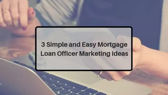 X Clear-Cut Marketing Strategies for Mortgage Loan Officers