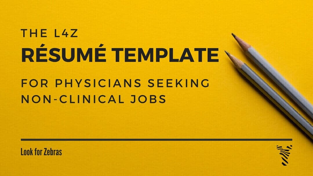 The Guide to Resume and CV Format for Doctors Look for Zebras - non traditional physician sample resume