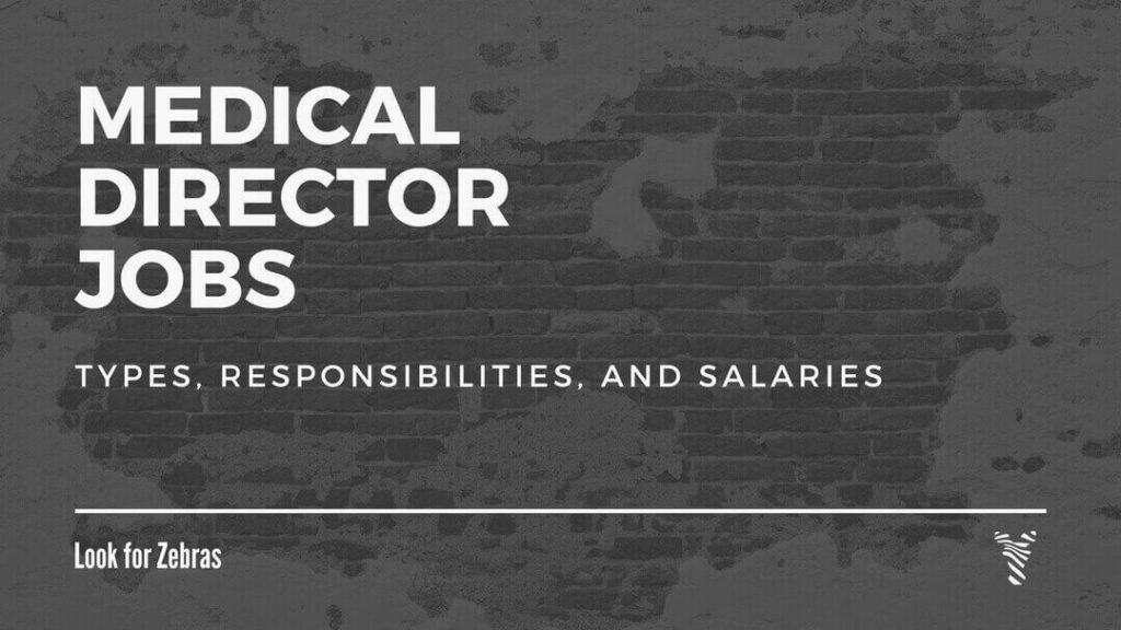 Medical director jobs types, responsibilities, and salaries Look