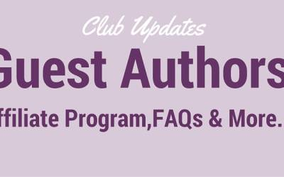 Club Update: Guest Authors, Affiliates, FAQ's and more
