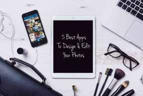 5 Best Apps to Design & Edit Photos For Bloggers and Not Only