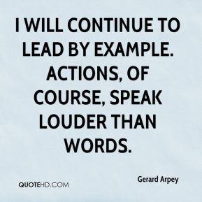 gerard-arpey-quote-i-will-continue-to-lead-by-example-actions-of