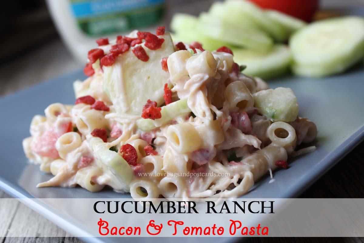 Cucumber Ranch Bacon & Tomato Pasta