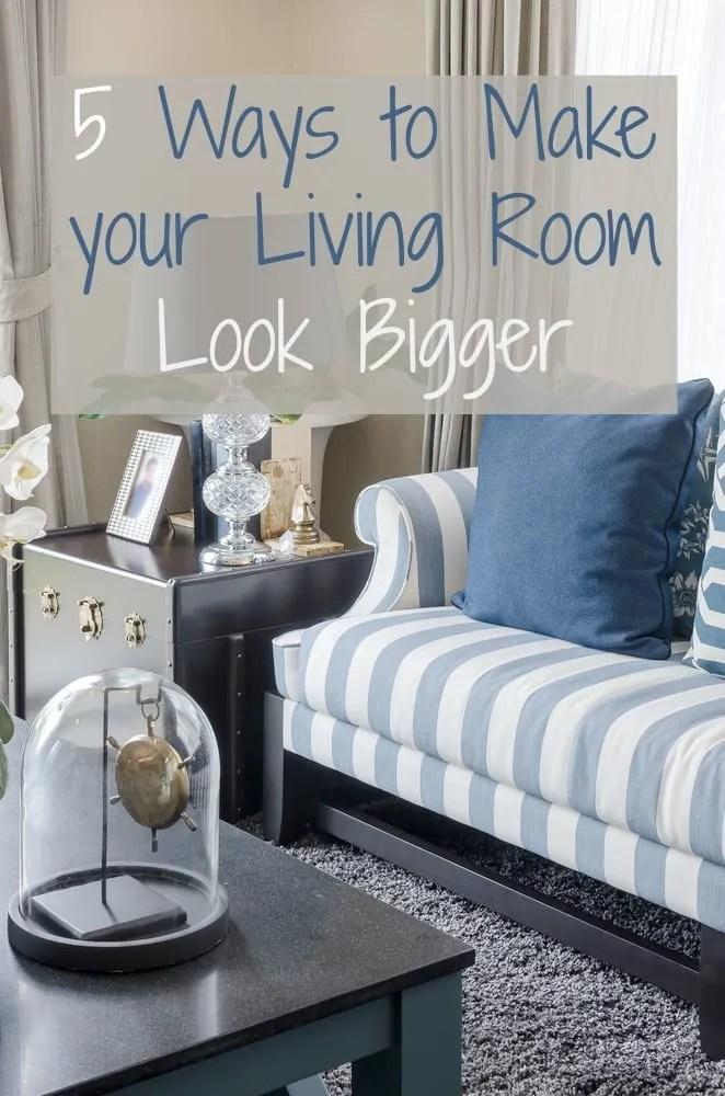 5 Ways to Make your Living Room Look Bigger - Love Chic Living - how to make a small living room look bigger
