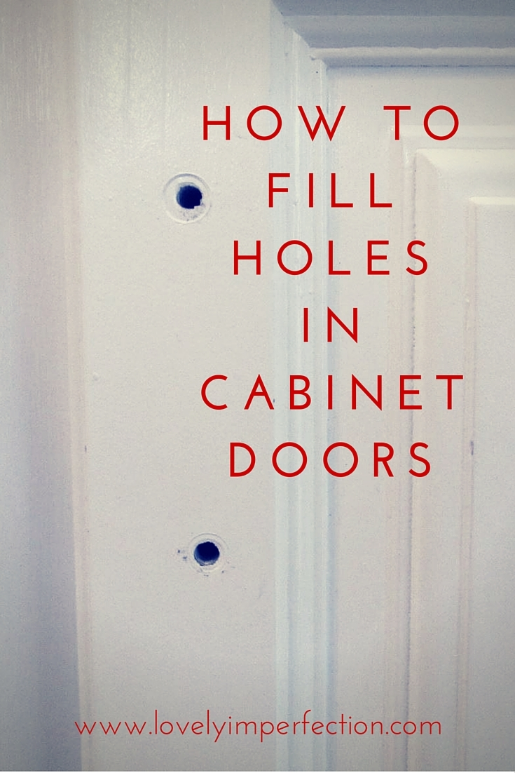 Lovely Imperfection How To Fill Holes In Cabinet Doors Lovely Imperfection