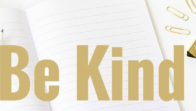 My Golden Rule: Be Kind