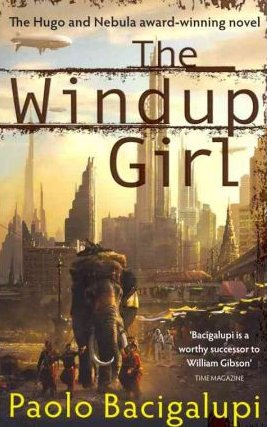 Bacigalupi's The Windup Girl: Gene-hacked life forms in a calorie conscious world