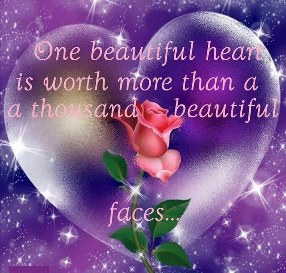 Beautiful One One Beautiful Heart Is Worth More Than A Thousand Beautiful Faces