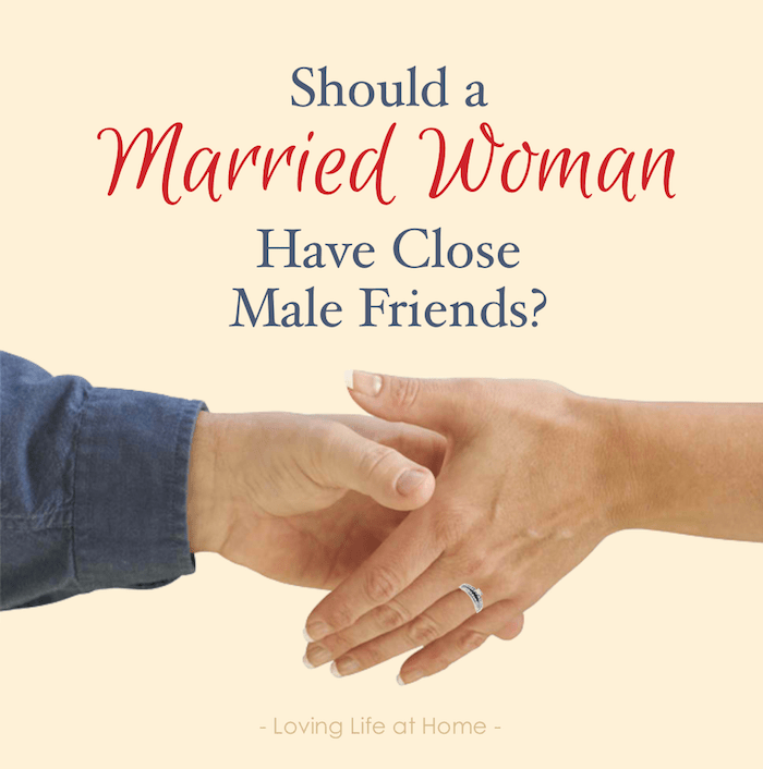 Should a Married Woman Have Male Friends
