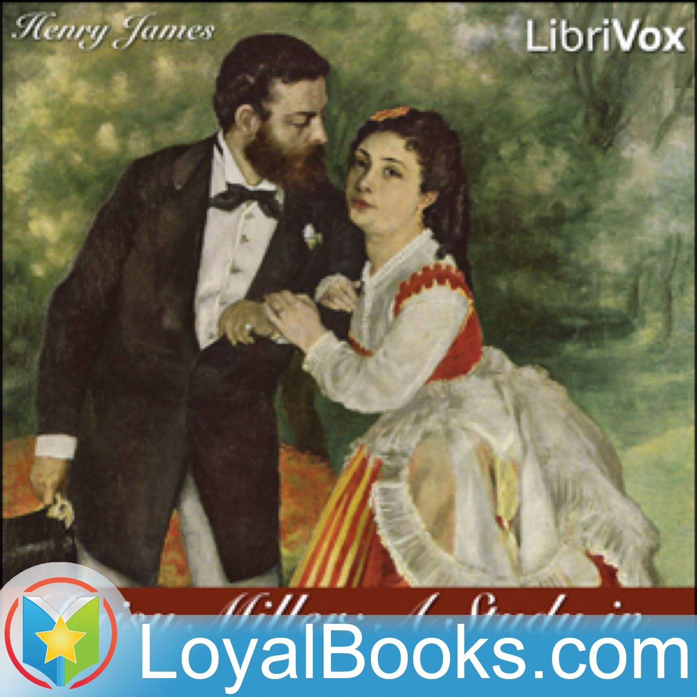 Henry James Daisy Miller A Study In Two Parts By Henry James By Loyal Books
