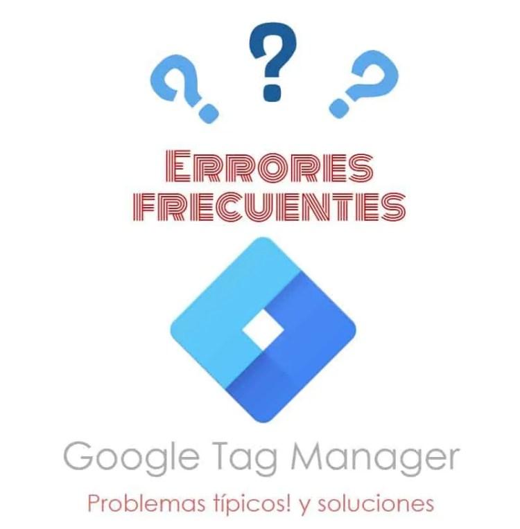Google Tag Manager: errores comunes - por Lucía Marín