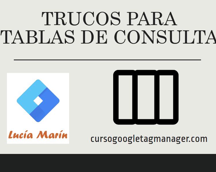 Trucos para Lookup Tables o Tablas de Consulta de GTM - by Lucia Marin