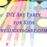 DIY Art Party for Kids – Decor/Favors and Activity