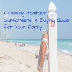 Choosing Healthier Sunscreens- A Buying