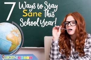 7 Ways to Stay Sane This School Year