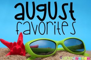 Hot! Hot! Hot! August Favorites!