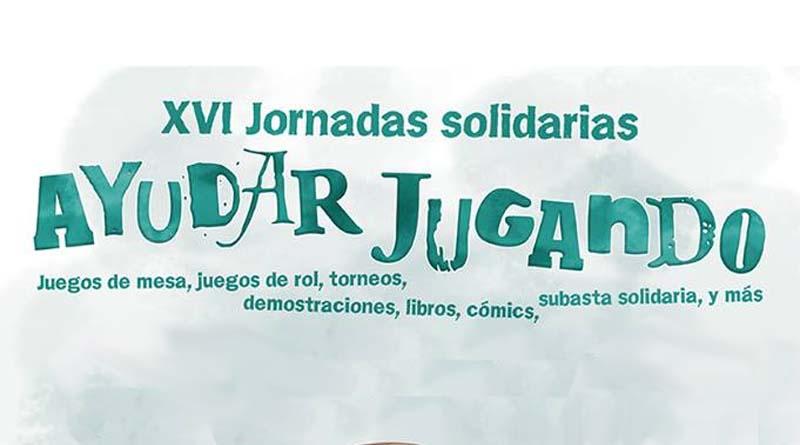 Jornadas solidarias, Ayudar Jugando presenta el cartel de esta edición