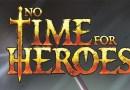 No Time for Heroes ya tiene reglas en solitario… y se pueden descargar