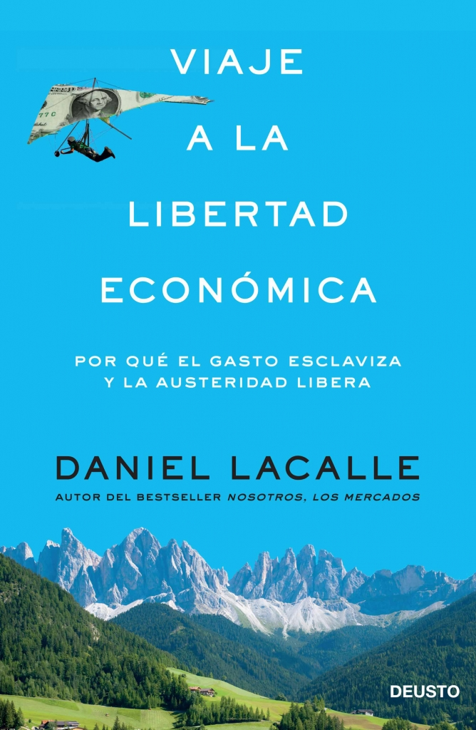 Viaje a la libertad económica: por qué el gasto esclaviza y la austeridad libera