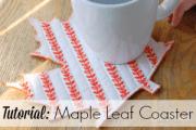 Maple Leaf Coaster Tutorial