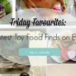 Friday Favourites: Toy Food
