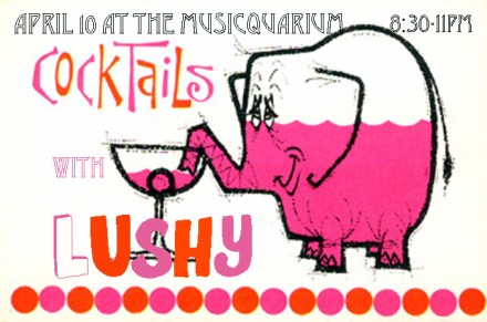 lushy musiquarium april 10