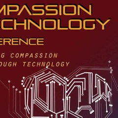 Compassion and Technology Conference