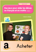 des-jeux-pour-aider-les-eleves-en-francais-et-en-maths-tome-1