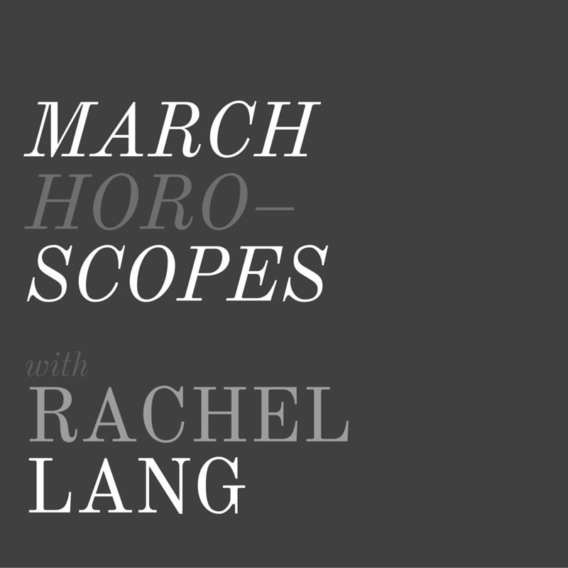March Horoscopes + Rachel Lang, LVBX Magazine