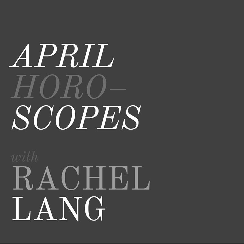 April Horoscopes + Rachel Lang, LVBX Magazine