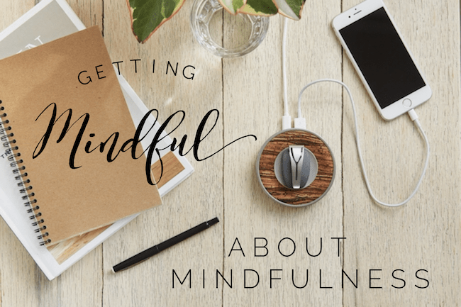 Getting Mindful About Mindfulness