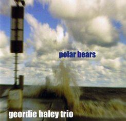 Geordie Haley Trio   Polar Bears ; cover