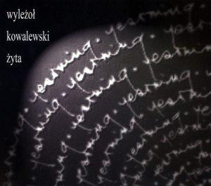 Piotr Wyleżoł   Adam Kowalewski   Łukasz Żyta   Yearning