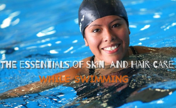 The essentials of skin and hair care – While Swimming
