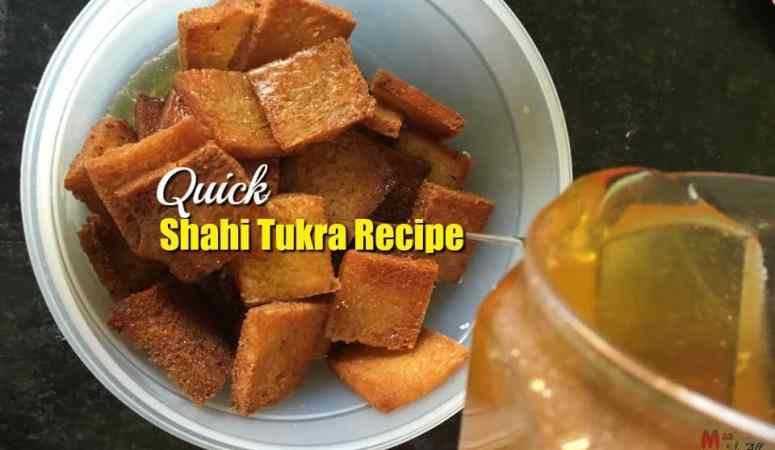 Quick Shahi Tukra Recipe
