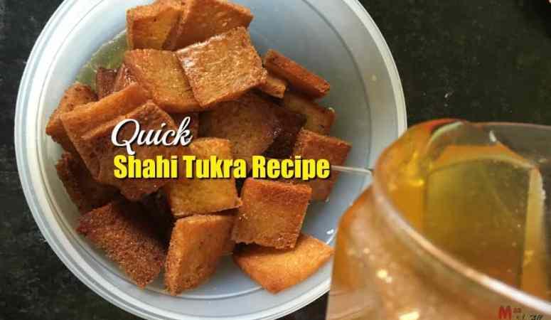Quick Shahi Tukra Recipe