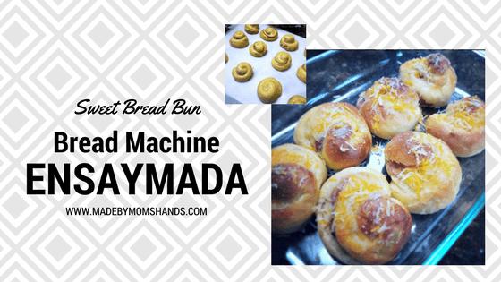 Bread Machine Ensaymada Recipe