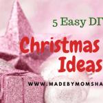 5 Easy DIY Christmas Gift Ideas