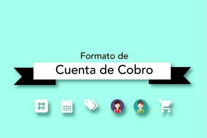 Descarga un formato de cuenta de cobro para Colombia
