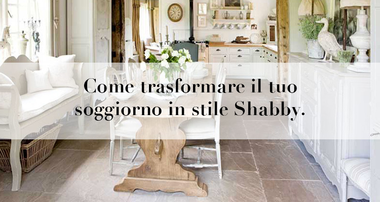 Come trasformare il tuo soggiorno in stile shabby for Arredare casa stile shabby chic