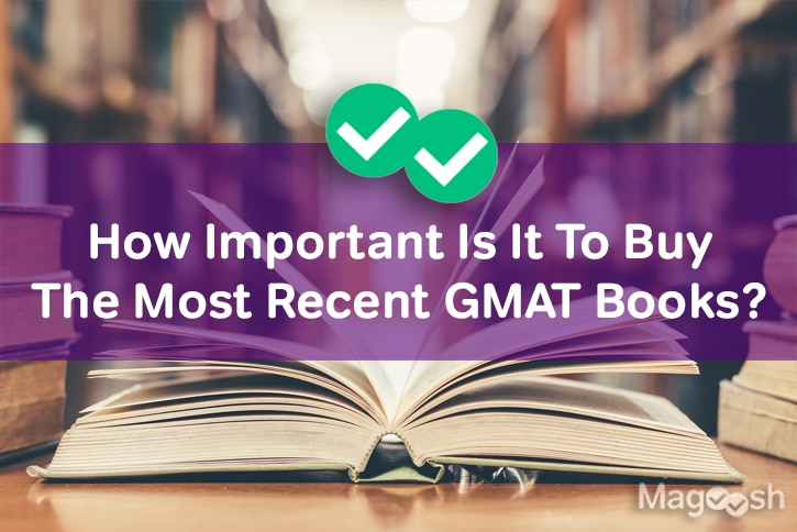 How Important Is It to Buy the Most Recent GMAT Books?
