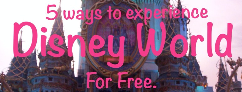 5 Ways to Experience Disney World for Free