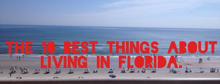 10 Best things about living in Florida